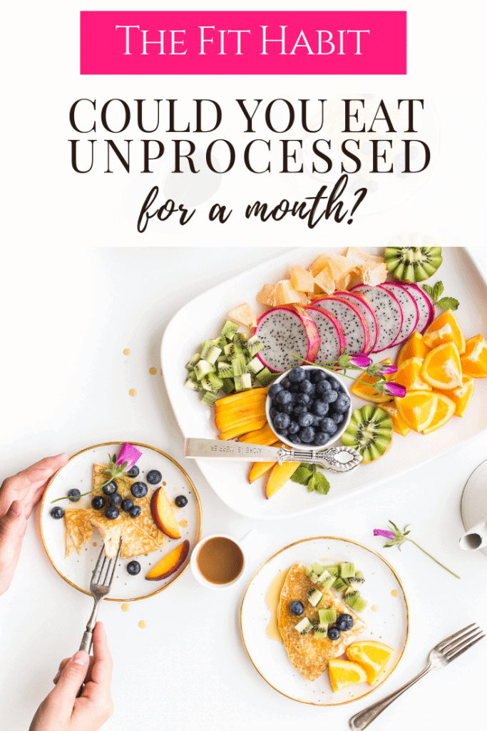 how to eat unprocessed
