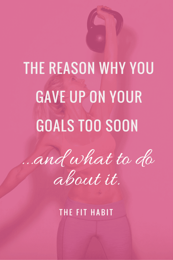 The reason why you gave up on your goals