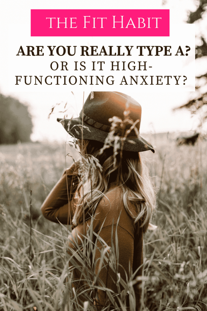 type a high-functioning anxiety